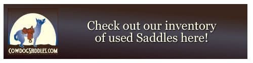 Visit Cowdog Saddles for Used Saddle Inventory